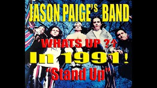 "JASON PAIGE's BAND  WHATS UP in 1991 ""Stand Up"""