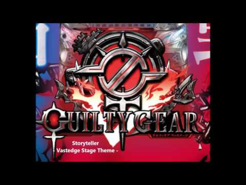 Guilty Gear Xrd Sign Original Soundtrack - Storyteller (Vastedge Stage Theme)