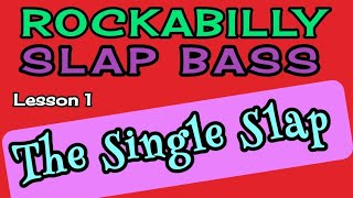 "Rockabilly Slap Bass Lesson 1 ""The Single Slap"""