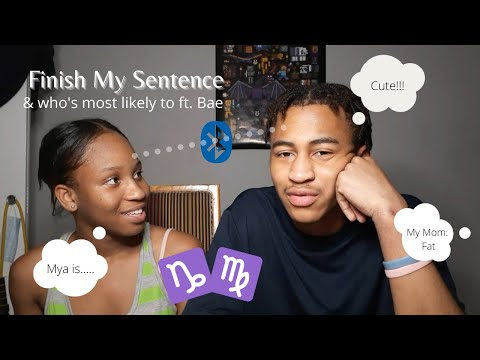 Finish my sentence & who's most likely to ft. Bae