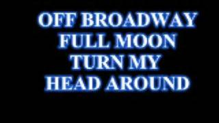 Watch Off Broadway Full Moon Turn Your Head Around video