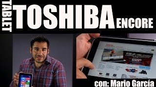 Reseña en video de la tablet Toshiba Encore de 8 pulgadas