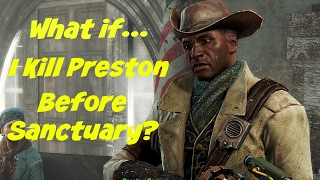 What if I Kill Preston Before Sanctuary? | Fallout 4 |