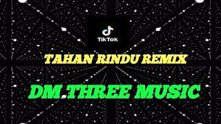TERBARU! Dj Qhelfin - Tahan Rindu Remix (DM THREE MUSIC)