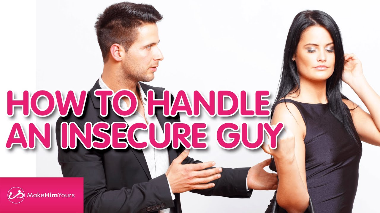 Dating insecure guy