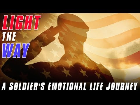 Light the Way: A soldier's emotional life journey tribute