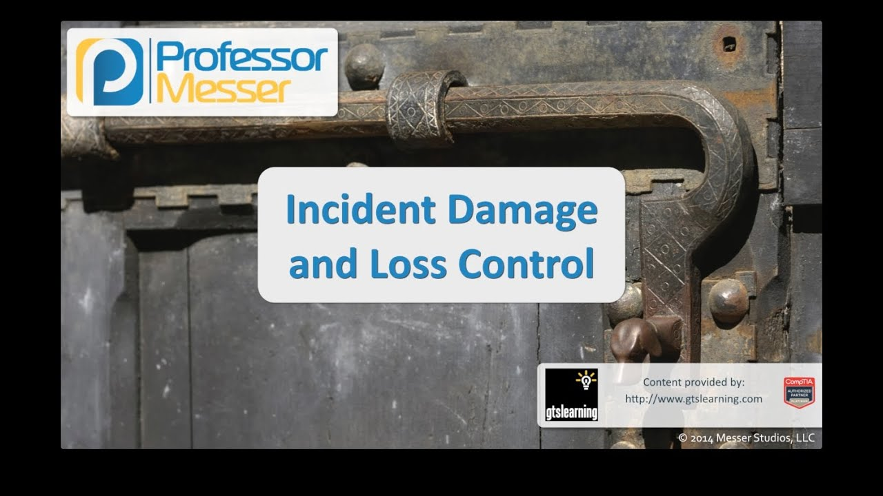 Incident Damage and Loss Control - CompTIA Security+ SY0-401: 2.5