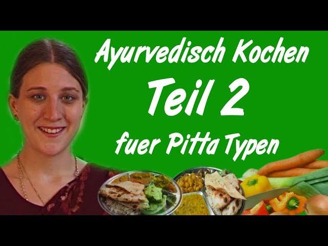Ayurveda Kochkurs für Pitta-Typen Teil 2 Vorbereitung der Zutaten