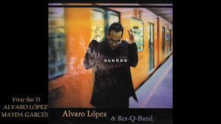 Alvaro López & Res-Q-Band SUEÑOS Disco Completo HD YouTube Videos