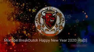 NEW NONSTOP FULL BASS Mixtape Breakbeat Dutch Happy New Year 2020 Ran D