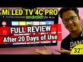 "Xiaomi Mi TV 4C PRO 32"" Full Indepth Review After 20 Days of Use with Pros & Cons 