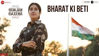 Bharat Ki Beti Video Song - Gunjan Saxena: The Kargil Girl