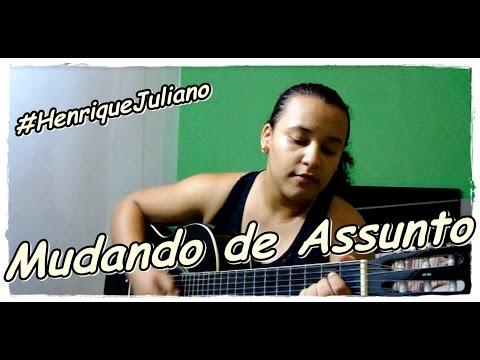 Henrique e Juliano - Mudando de Assunto (Cover - Mayara Rocha)