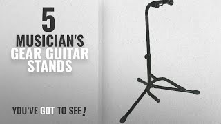Top 10 Musician's Gear Guitar Stands [2018]: Musician's Gear Electric, Acoustic and Bass Guitar
