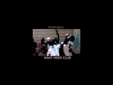 Waat Meer Club: Wana Waat Meer