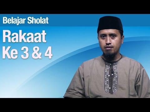 Tata Cara Sholat #44: Rakaat Ketiga dan Keempat - Ustadz ...