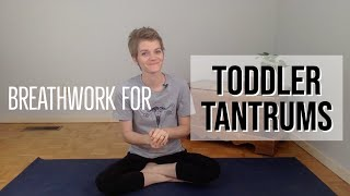 Breathwork for Toddler Trantrums