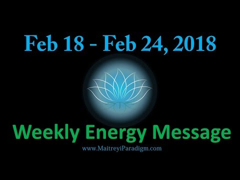 Conscious Living Weekly Energy Message for the week of Feb 18, 2018 thru Feb 24, 2018
