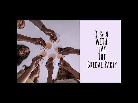 Q&A with Fay - The Bridal Party