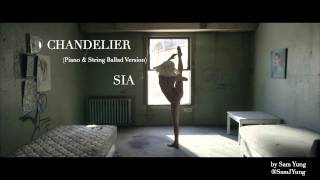 Chandelier (Piano & String Ballad Version) - Sia - by Sam Yung