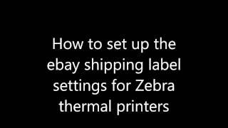 Ebay Tip - Zebra Thermal Printer Setup for shipping label preferences