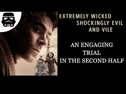 Extremely Wicked, Shockingly Evil, and Vile (2019) Review