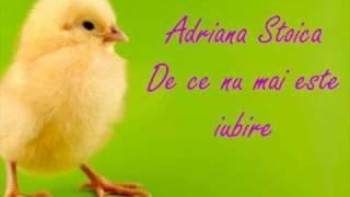 Adriana Stoica-De ce nu mai este iubire