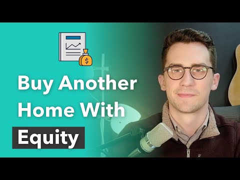 Can You Use Your Equity To Buy Another House?