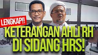 KETERANGAN AHLI LENGKAP RH DI SIDANG HRS: BERONDONGAN PERTANYAAN KUASA HUKUM, HRS, JPU, DAN HAKIM!!