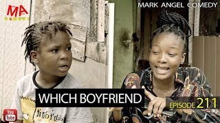 MARK ANGEL COMEDY - WHICH BOYFRIEND EPISODE 211 MARK ANGEL TV