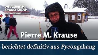 Pierre M. Krause berichtet definitiv aus Pyeongchang