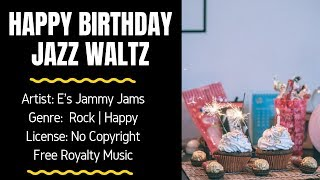 Jazz & Blues | Happy Instrumental - HAPPY BIRTHDAY-  (FREE MUSIC/No Copyright)  - E's Jammy Jams