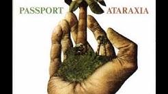 Passport - Ataraxia Part 1 & 2