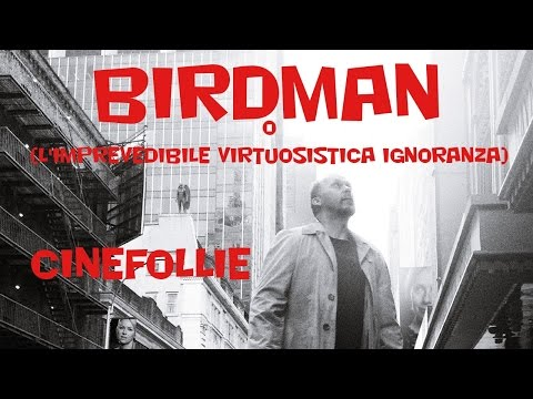 Birdman o (L'imprevedibile virtuosistica ignoranza) #CineFollie