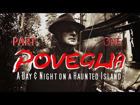 PART ONE  A DAY AND NIGHT ON HAUNTED POVEGLIA  THE MOST HAUNTED ISLAND