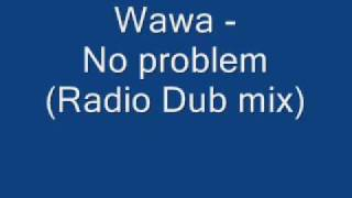 Wawa - No problem (Dub Radio mix)