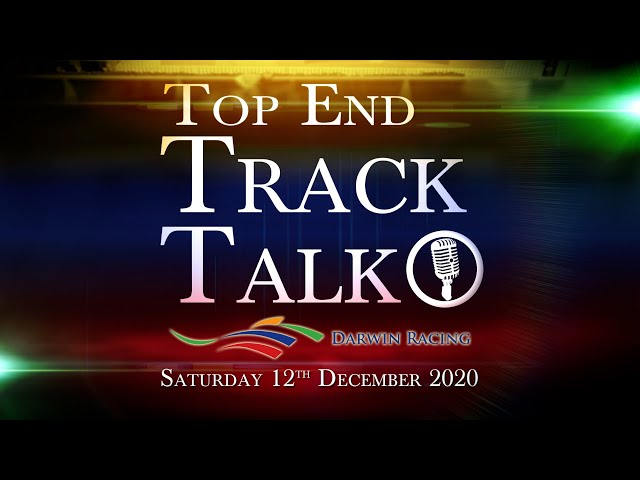 Top End Track Talk EP91 12 12 20