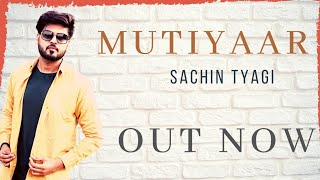 Mutiyaar - Official Music Video | Sachin Tyagi | New Song 2018 | VS Records