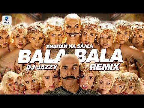 bala-bala-shaitan-ka-saala-(remix)- -dj-jazzy- -the-bala-song- -housefull-4- -akshay-kumar