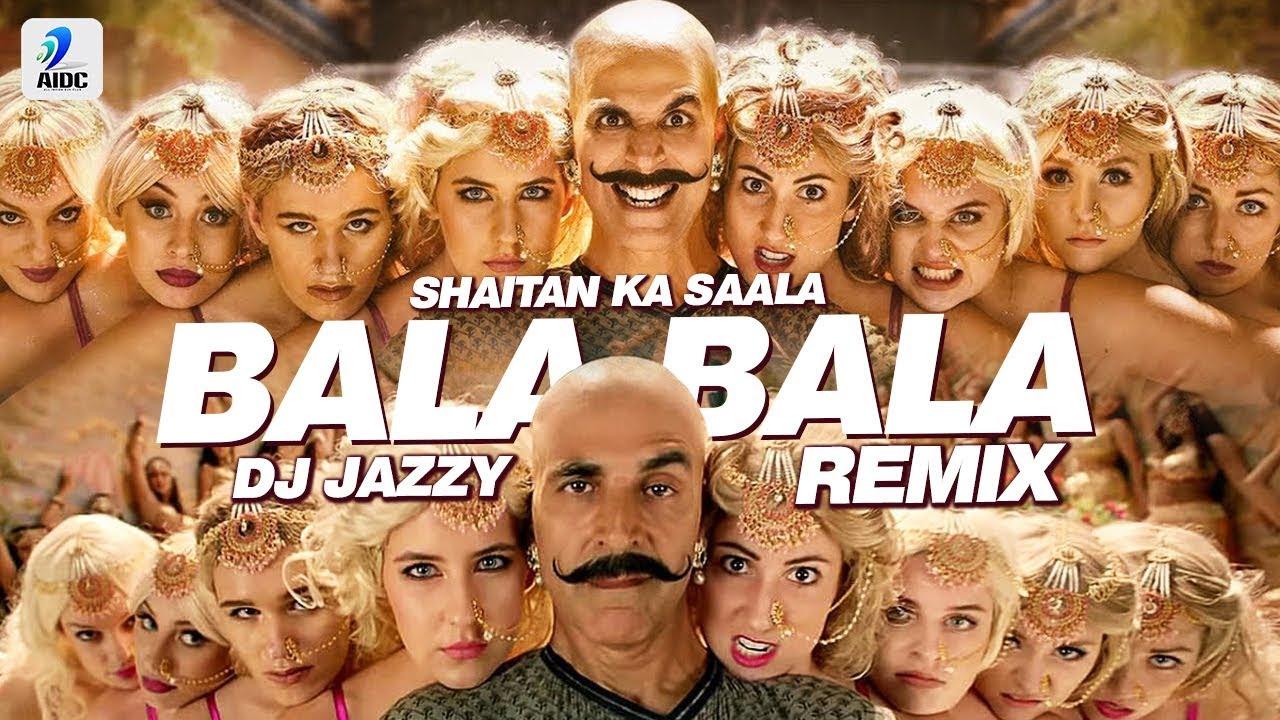 Bala Bala Shaitan Ka Saala (Remix) | DJ Jazzy | The Bala Song | Housefull 4 | Akshay Kumar