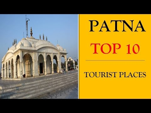 Patna Tourism | Famous 10 Places to Visit in Patna Tour