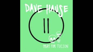 "Dave Hause - Pray For Tucson 7"" Version"