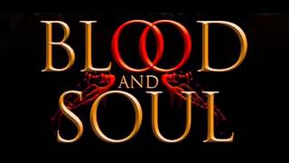 Blood & Soul Teaser