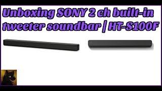 Unboxing SONY 2 ch built-in tweeter soundbar | HT-S100F