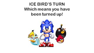 Sonic The Hedgehog and Angry Birds 5 Ice Bird's Turn