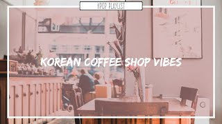 커피숍 ; Korean Coffee Shop Playlist ♪ Soft n' chill/Relaxing/Soothing Playlist screenshot 5