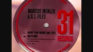 Marcus Intalex & ST Files - How You Make Me Feel (Original)