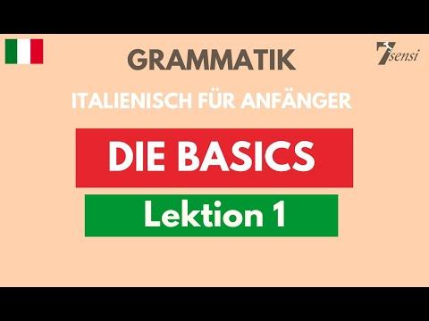 Italienisch Für Anfänger   Die Basics Der Italienischen Sprache   Lektion 1