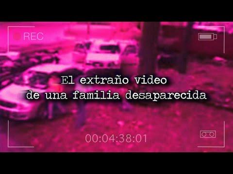 EL EXTRAÑO VIDEO DE UNA FAMILIA DESAPARECIDA