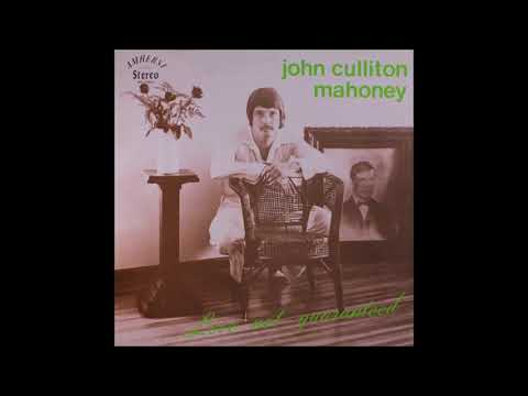 John Culliton Mahoney - Love Not Guaranteed (1973) (Amherst Records vinyl) (FULL LP)